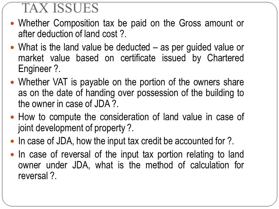 Tax issues Development charges- Continental Builders case- liable to VAT to the extent of material transferred. Revenue sharing models Revenue sharing