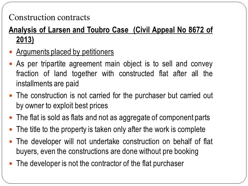 Construction contracts Analysis of Larsen and Toubro Case (Civil Appeal No 8672 of 2013) Two judge bench of L&T doubted the correctness of Raheja case
