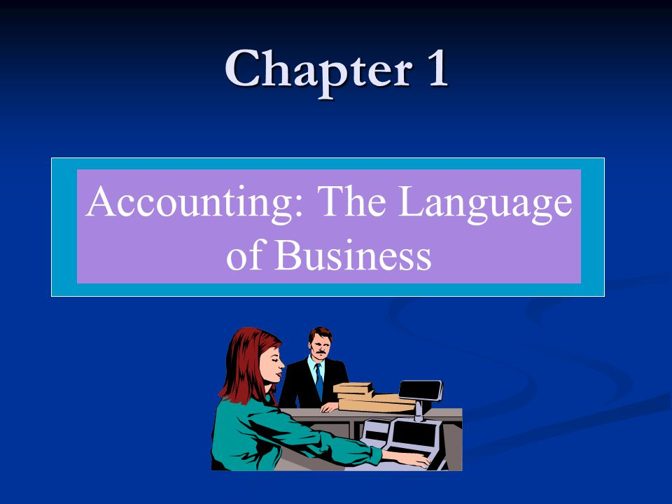 Learning Objectives After studying this chapter, you should be able to: Explain how accounting information assists in making decisions.