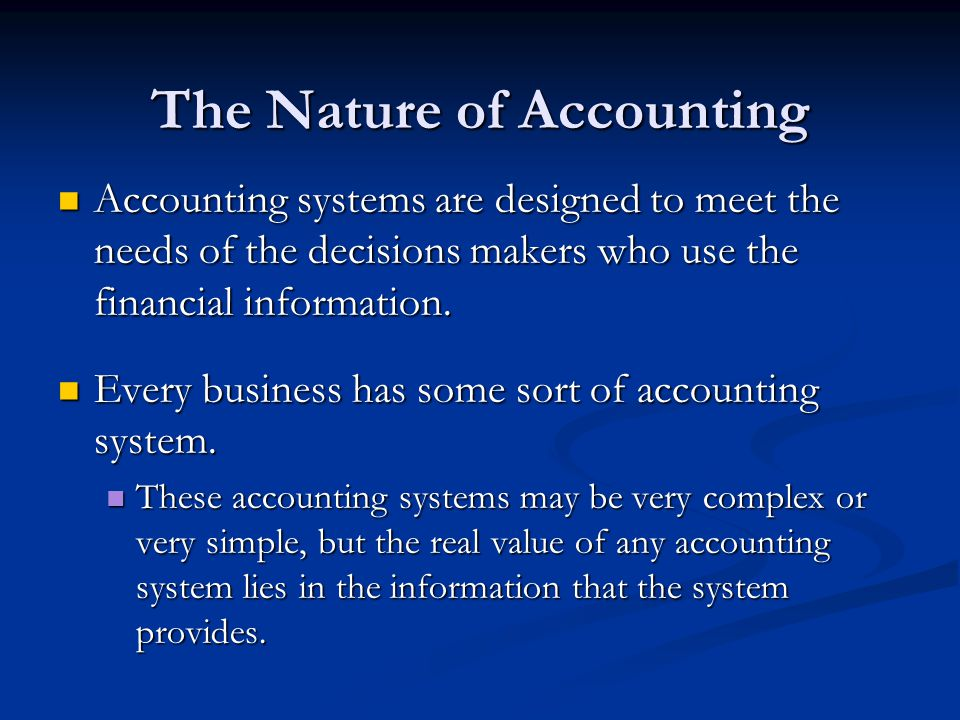 Accounting as an Aid to Decision Making Accounting information is useful to anyone who makes decisions that have economic results.