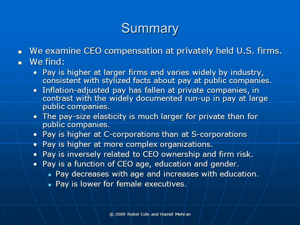 © 2009 Rebel Cole and Hamid Mehran Summary We examine CEO compensation at privately held U.S.