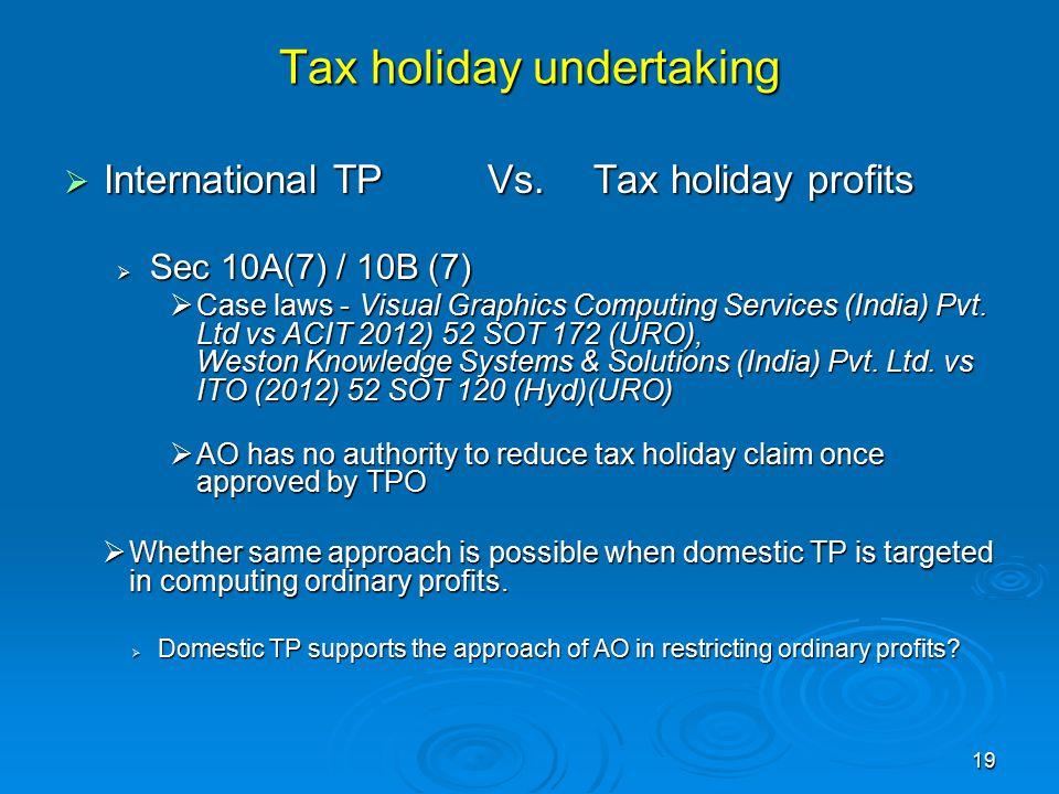 Tax holiday undertaking  International TP Vs. Tax holiday profits  Sec 10A(7) / 10B (7)  Case laws - Visual Graphics Computing Services (India) Pvt