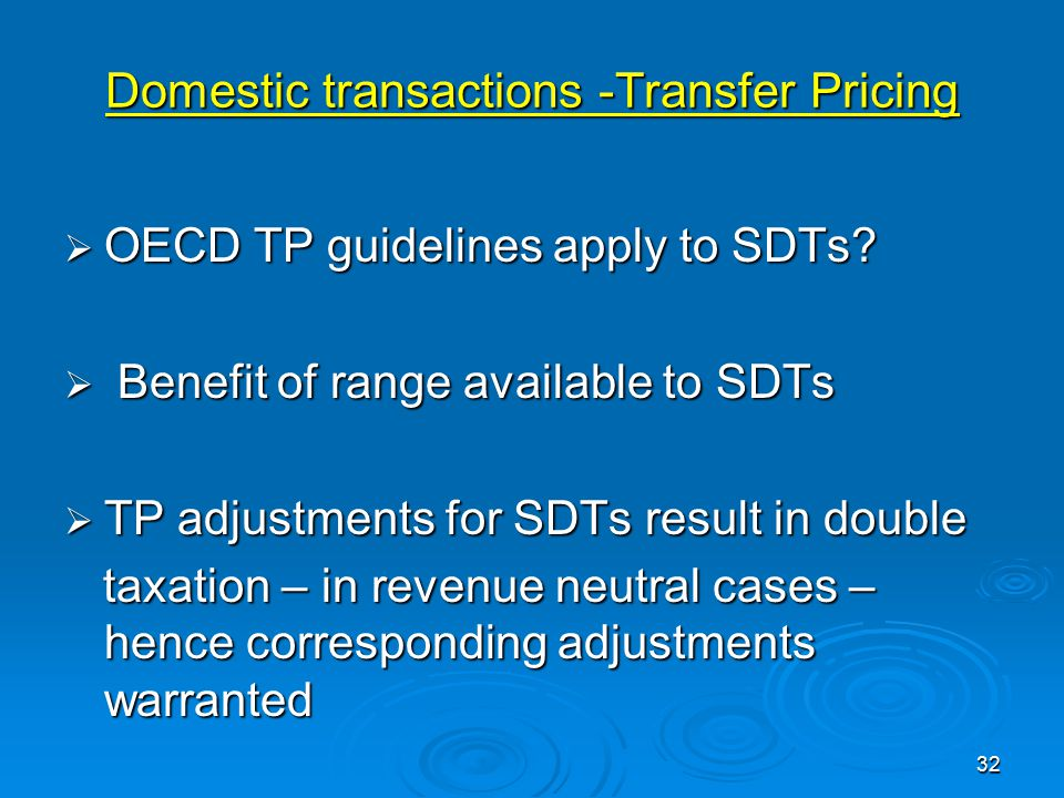 Domestic transactions -Transfer Pricing  OECD TP guidelines apply to SDTs.