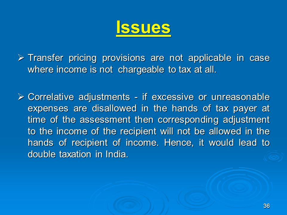 Issues  Transfer pricing provisions are not applicable in case where income is not chargeable to tax at all.