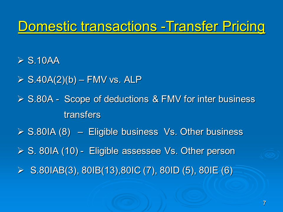 Domestic transactions -Transfer Pricing  S.10AA  S.40A(2)(b) – FMV vs.