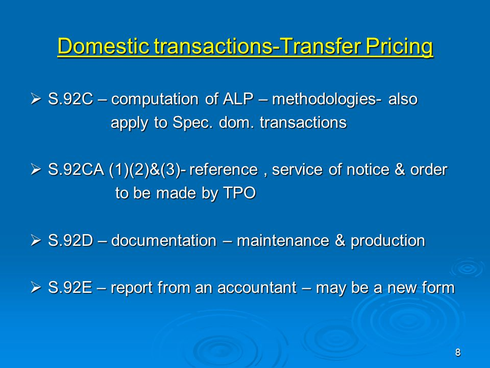 Domestic transactions-Transfer Pricing  S.92C – computation of ALP – methodologies- also apply to Spec.