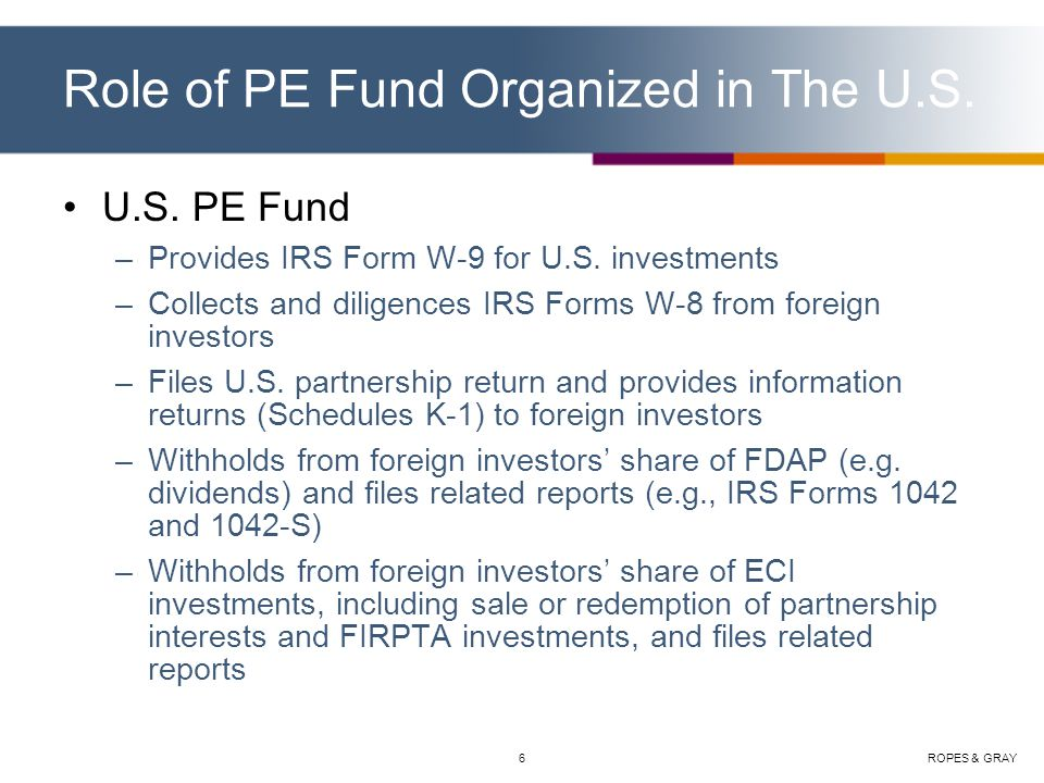 ROPES & GRAY7 Role of PE Fund Organized outside The U.S.