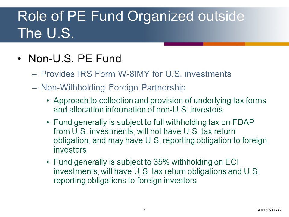 ROPES & GRAY8 Role of PE Fund Organized Outside The U.S.