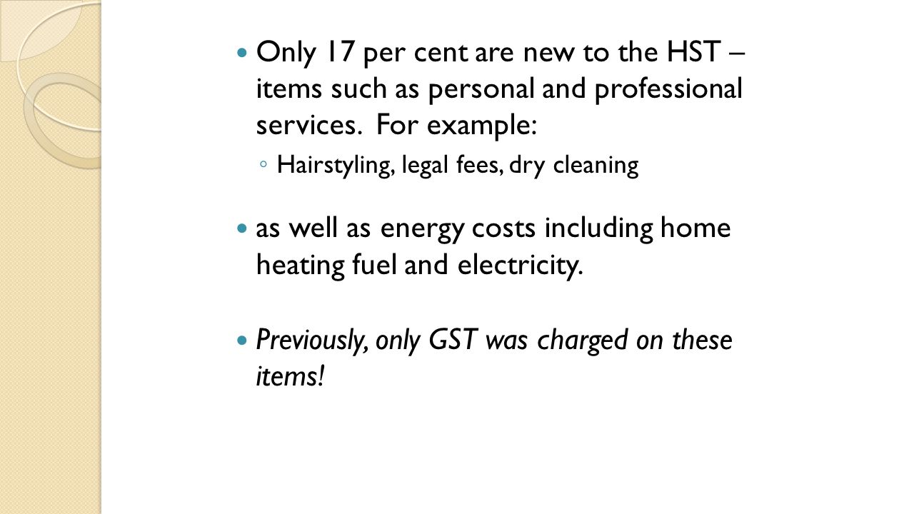 How the HST is different from the Combo of PST & GST There are some other items that have never been subject to sales tax, they remain HST exempt.