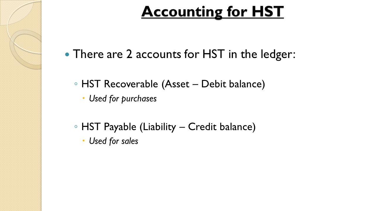 Purchases & HST All businesses are entitled to recover the HST that they are charged by their suppliers.