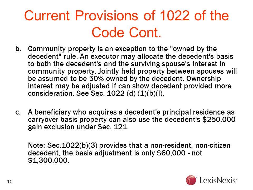 10 Current Provisions of 1022 of the Code Cont. b.Community property is an exception to the