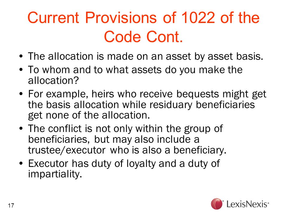 17 Current Provisions of 1022 of the Code Cont. The allocation is made on an asset by asset basis. To whom and to what assets do you make the allocati