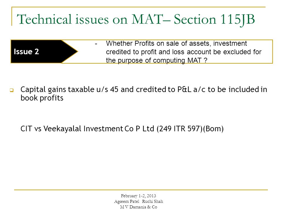 -Whether Profits on sale of assets, investment credited to profit and loss account be excluded for the purpose of computing MAT ? Issue 2  Capital ga