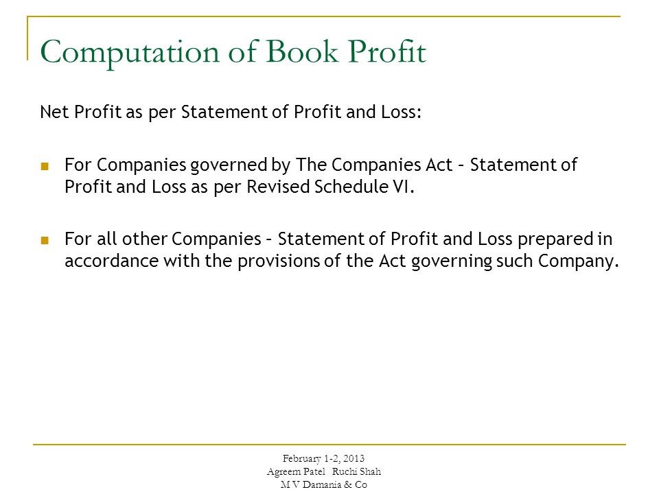 Computation of Book Profit Net Profit as per Statement of Profit and Loss: For Companies governed by The Companies Act – Statement of Profit and Loss