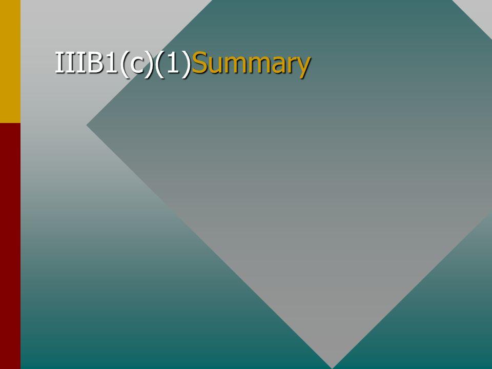 IIIB1(c)(1)Summary