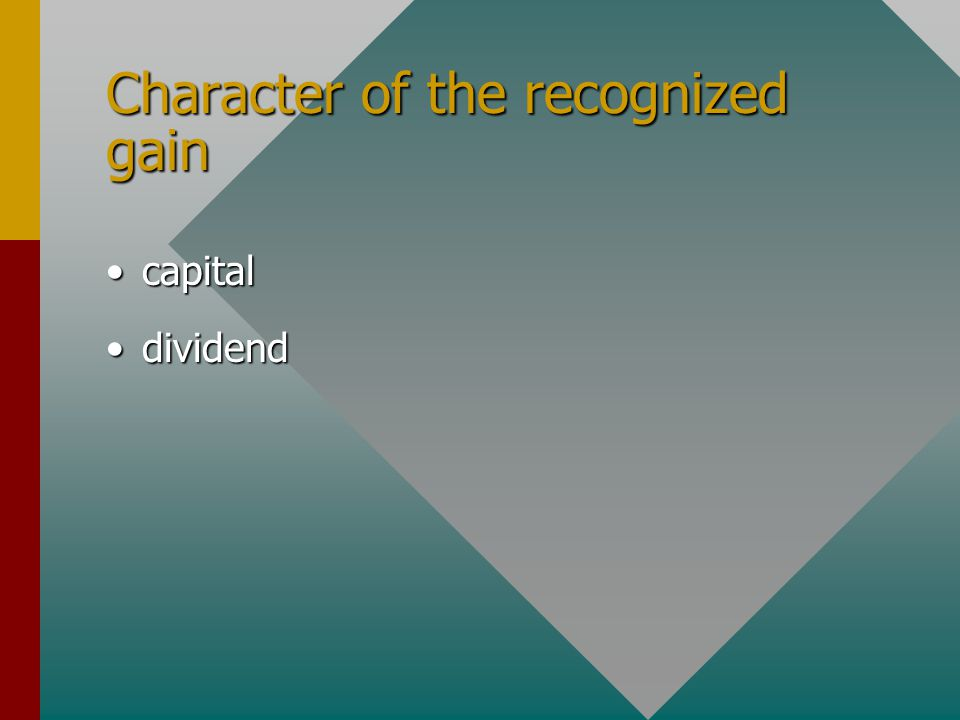 Character of the recognized gain capitalcapital dividenddividend