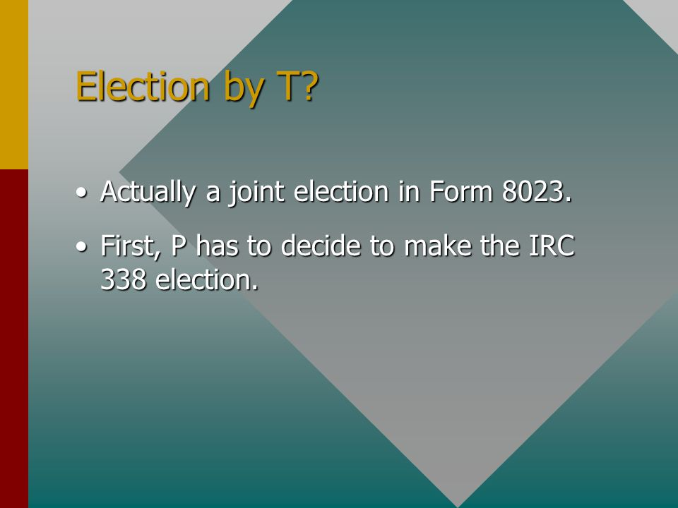 Election by T. Actually a joint election in Form 8023.Actually a joint election in Form 8023.