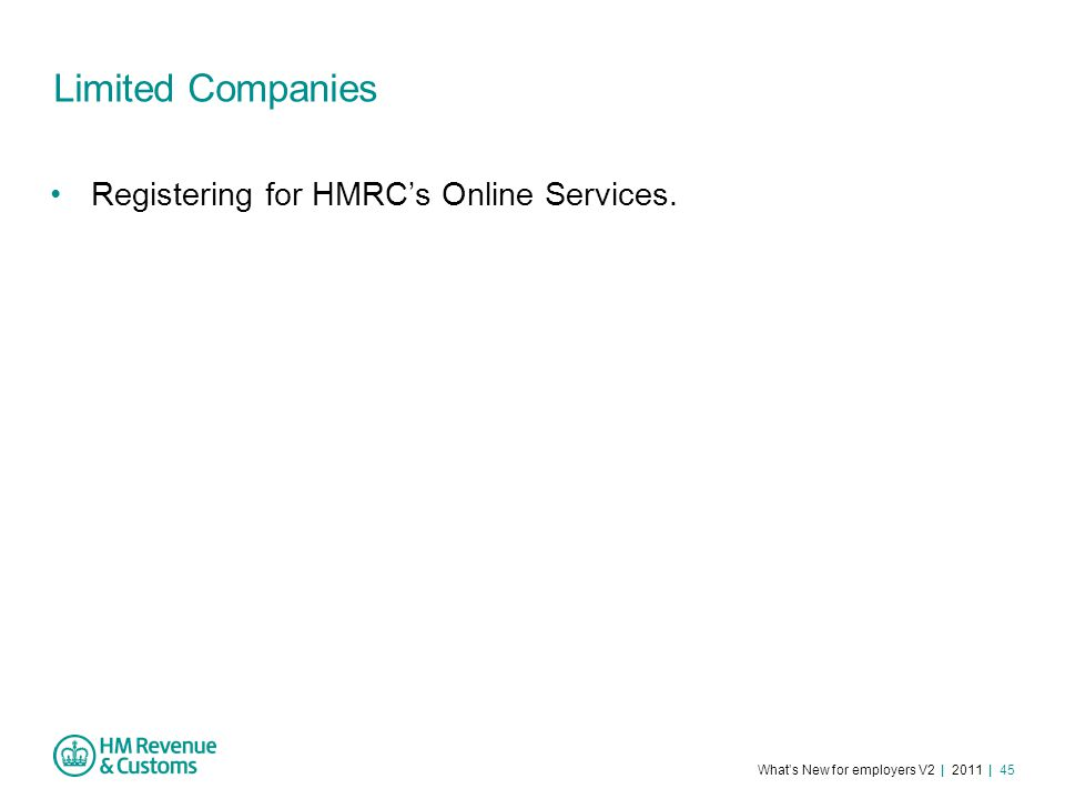 What's New for employers V2 | 2011 | 45 Limited Companies Registering for HMRC's Online Services.