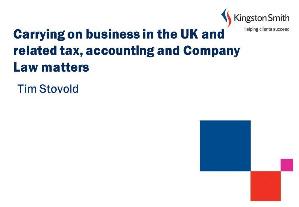 Agenda Kingston Smith – Introduction Branch vs Subsidiary Employment Taxes Corporation Tax VAT