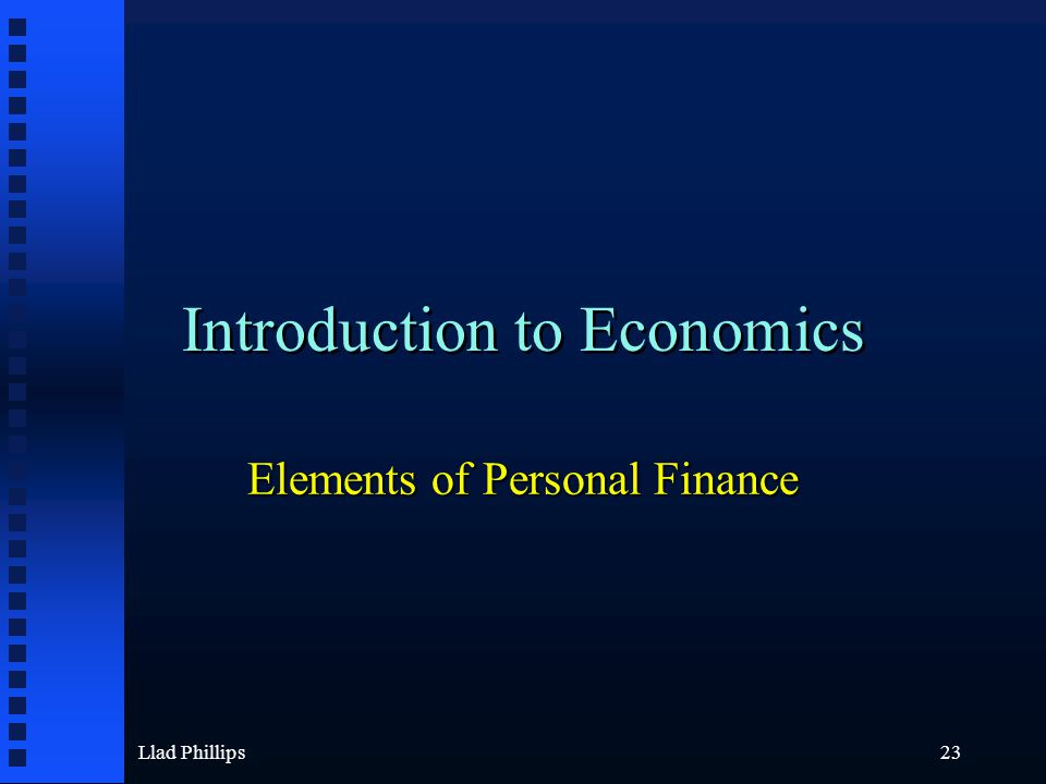 Llad Phillips23 Introduction to Economics Elements of Personal Finance