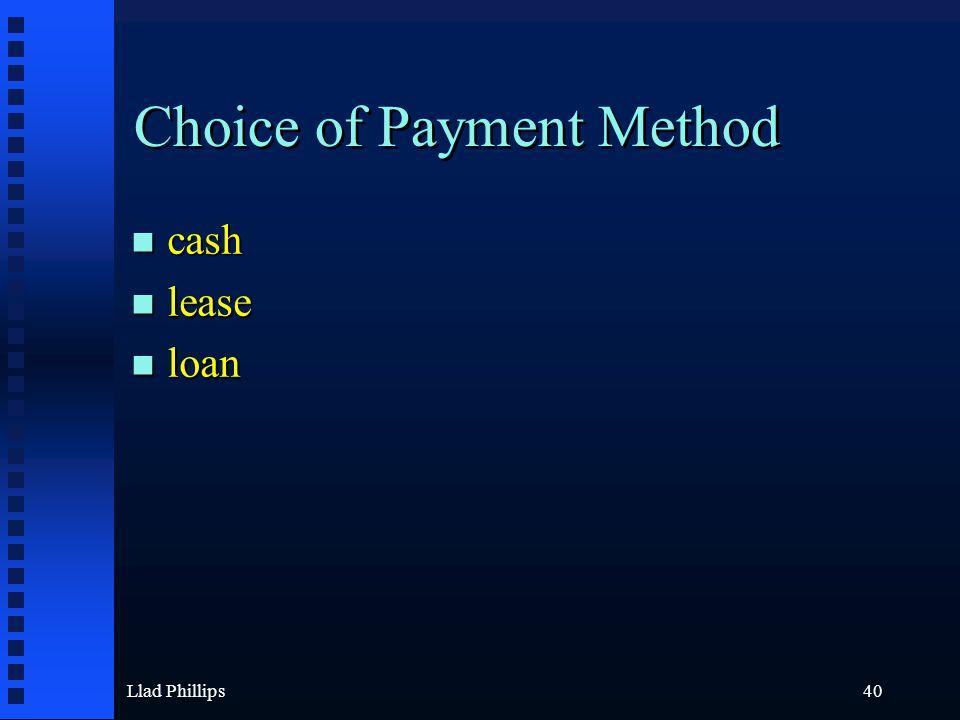 Llad Phillips40 Choice of Payment Method n cash n lease n loan