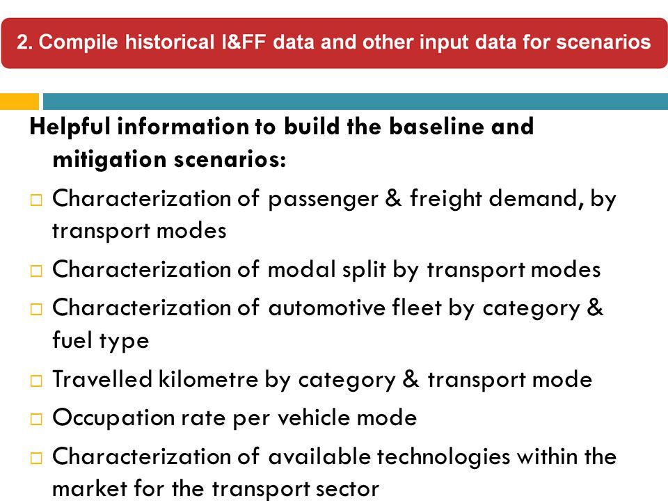  Planning studies of transport & mobility  Economic growth data, population growth  Sales by fuel type & sub-sector  The System of National Accounts (SNA) constitutes the primary source of information about the economy  Systems of integrated environmental & economic accounts (SEEA) were developed to address statistical gaps  Environmental & social impact studies, economic valuation studies
