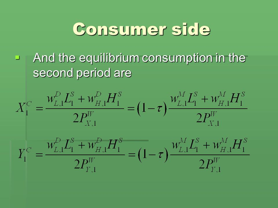 Consumer side  And the equilibrium consumption in the second period are