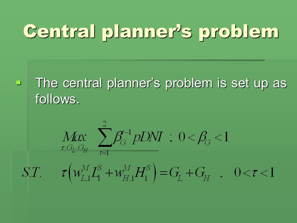 Central planner's problem  The central planner's problem is set up as follows.