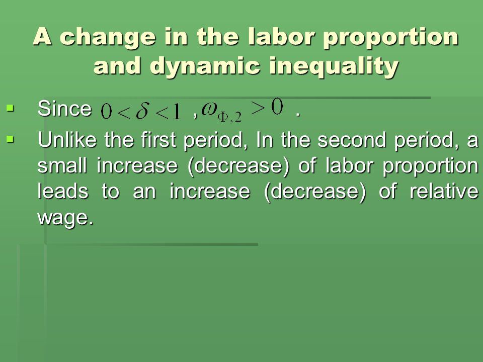 A change in the labor proportion and dynamic inequality  Since,.