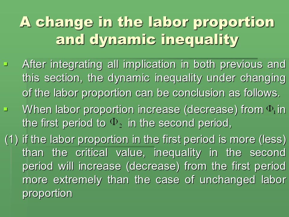 A change in the labor proportion and dynamic inequality  After integrating all implication in both previous and this section, the dynamic inequality under changing of the labor proportion can be conclusion as follows.