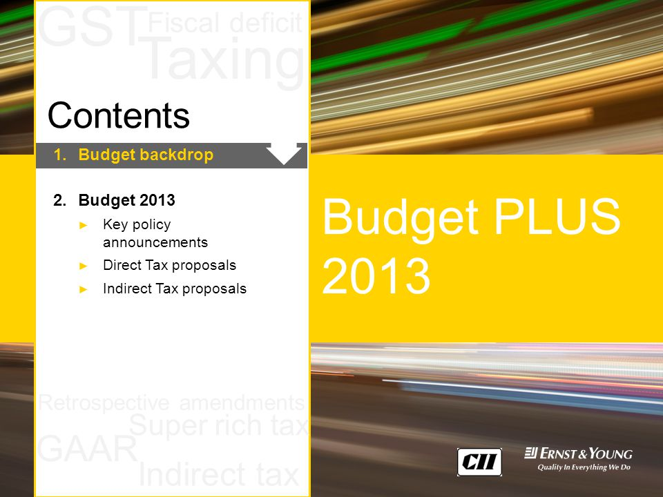 February 2013Budget PLUS 2013Page 2 Taxing GAAR Super rich tax GST Fiscal deficit Retrospective amendments Indirect tax Budget PLUS 2013 1.Budget back