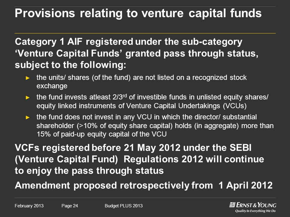 February 2013Budget PLUS 2013Page 24 Provisions relating to venture capital funds Category 1 AIF registered under the sub-category 'Venture Capital Fu