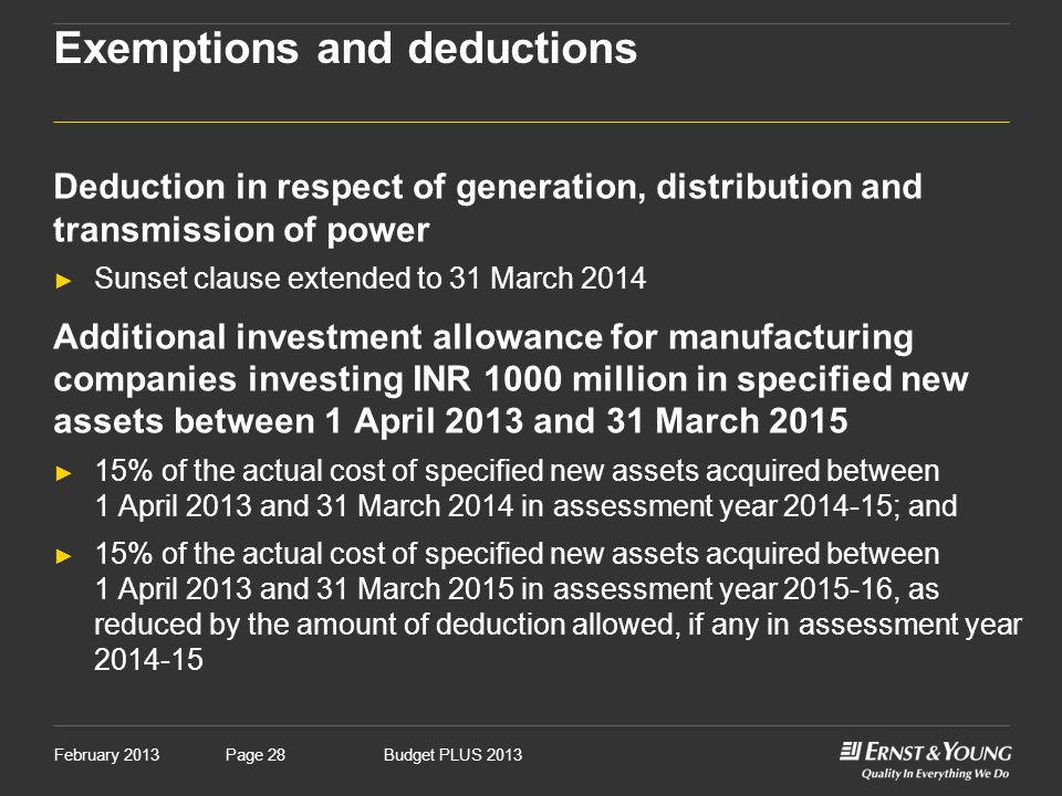 February 2013Budget PLUS 2013Page 28 Exemptions and deductions Deduction in respect of generation, distribution and transmission of power ► Sunset cla