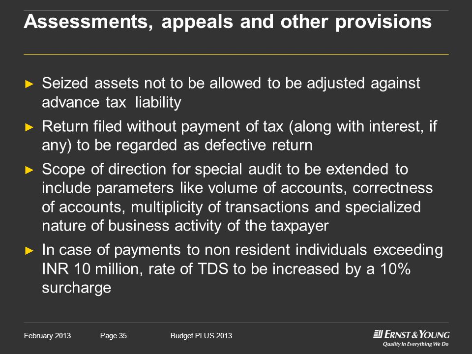 February 2013Budget PLUS 2013Page 35 Assessments, appeals and other provisions ► Seized assets not to be allowed to be adjusted against advance tax li