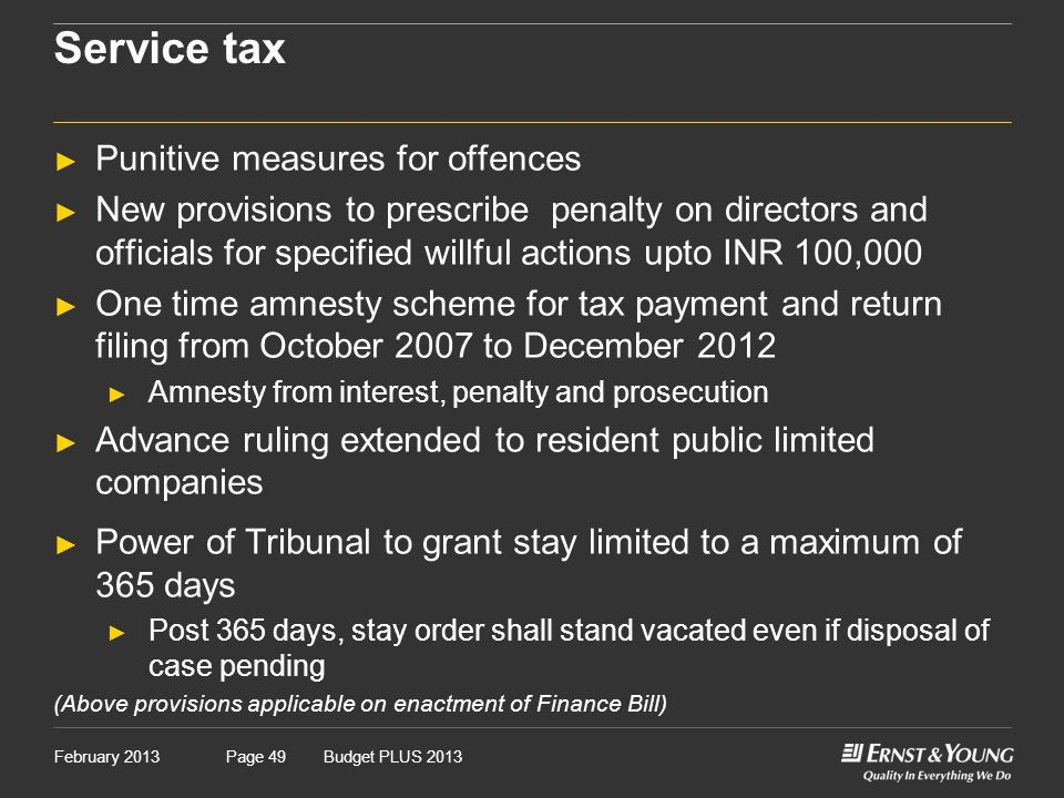 February 2013Budget PLUS 2013Page 49 Service tax ► Punitive measures for offences ► New provisions to prescribe penalty on directors and officials for