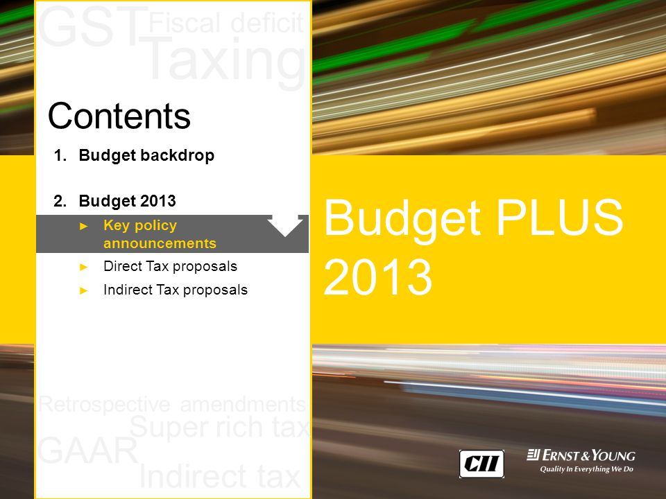 February 2013Budget PLUS 2013Page 7 Taxing GAAR Super rich tax GST Fiscal deficit Retrospective amendments Indirect tax Budget PLUS 2013 1.Budget back
