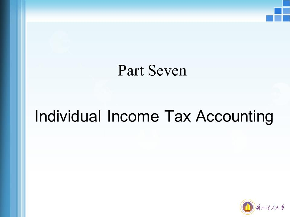 Part Seven Individual Income Tax Accounting