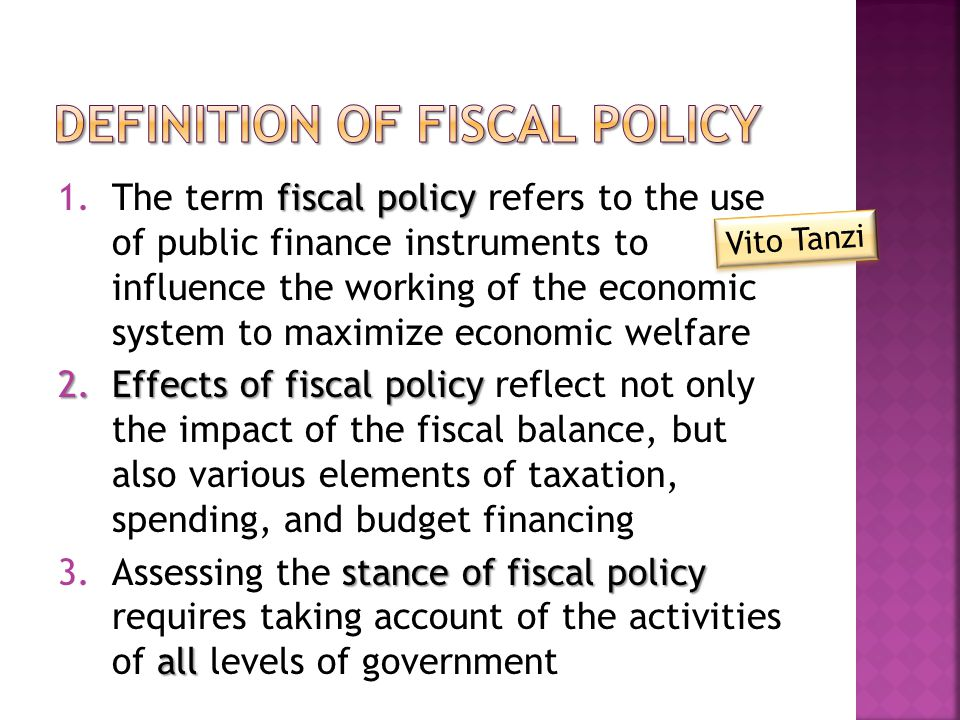 1.Stabilization aggregate demand  Fiscal policy influences aggregate demand  Directly because Y = C + I + G + X – Z after tax  Indirectly because C depends on income after tax  Through demand, fiscal policy affects output, employment, inflation, balance of payments 2.Allocation aggregate supply  Fiscal policy also influences aggregate supply  Public infrastructure, education, health care 3.Distribution  Through taxes, transfers, and expenditures  Progressive, neutral, regressive
