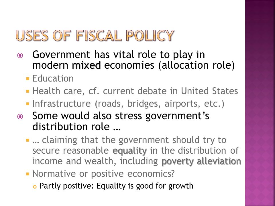 mixed  Government has vital role to play in modern mixed economies (allocation role)  Education  Health care, cf.