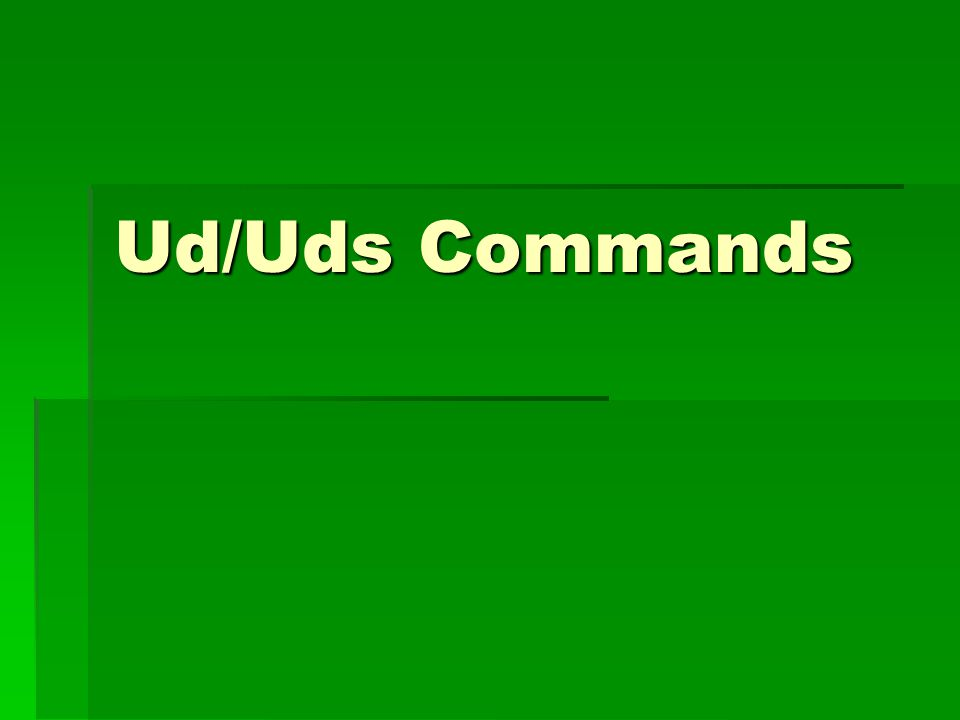 Ud/Uds Commands