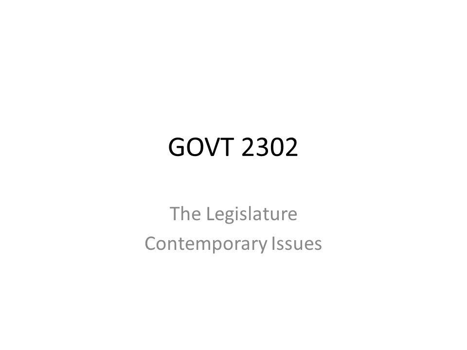 GOVT 2302 The Legislature Contemporary Issues
