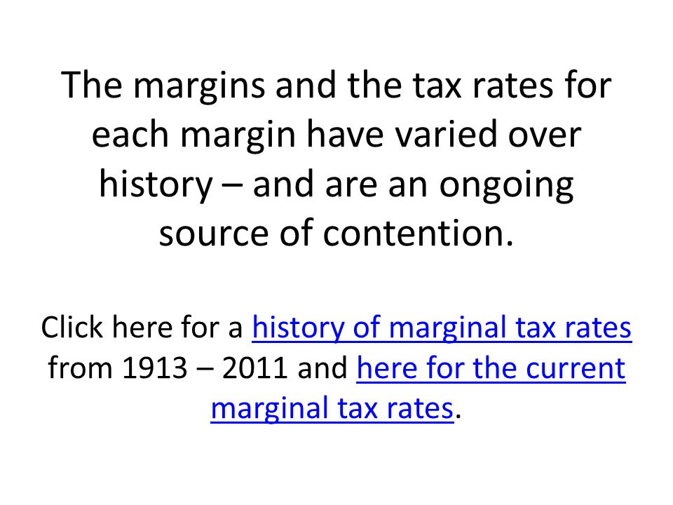 The margins and the tax rates for each margin have varied over history – and are an ongoing source of contention.