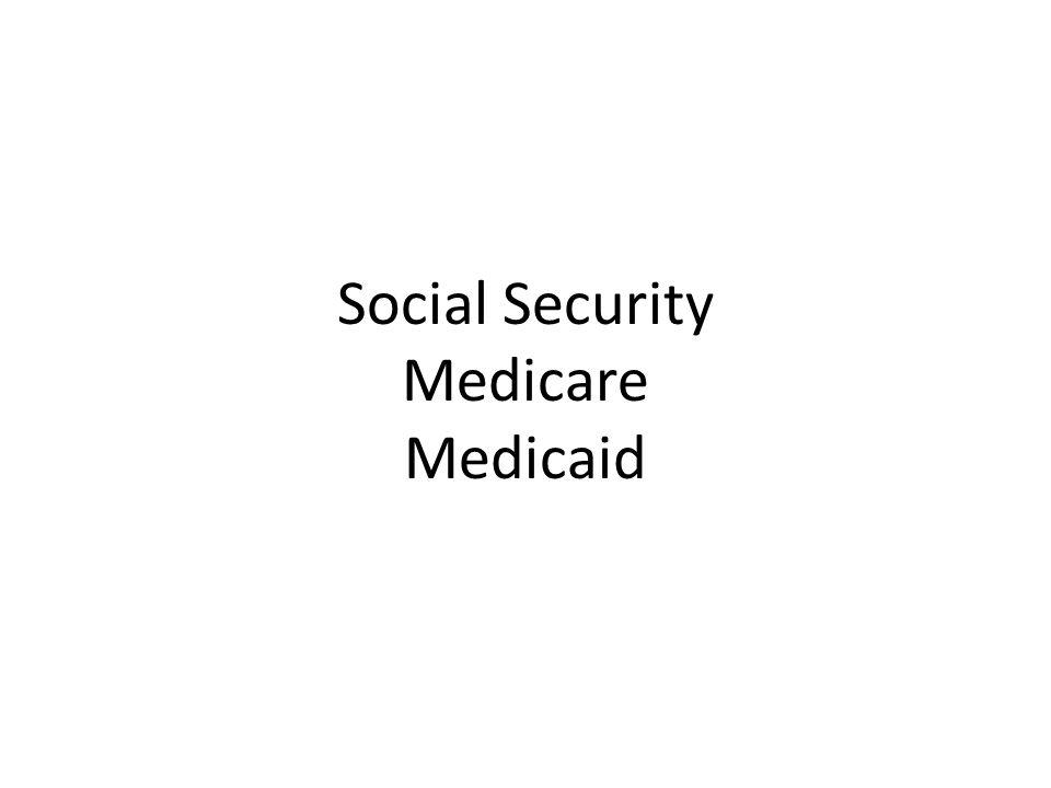 Social Security Medicare Medicaid