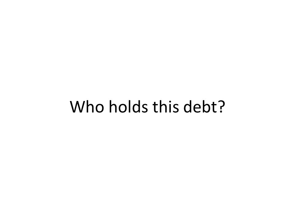 Who holds this debt