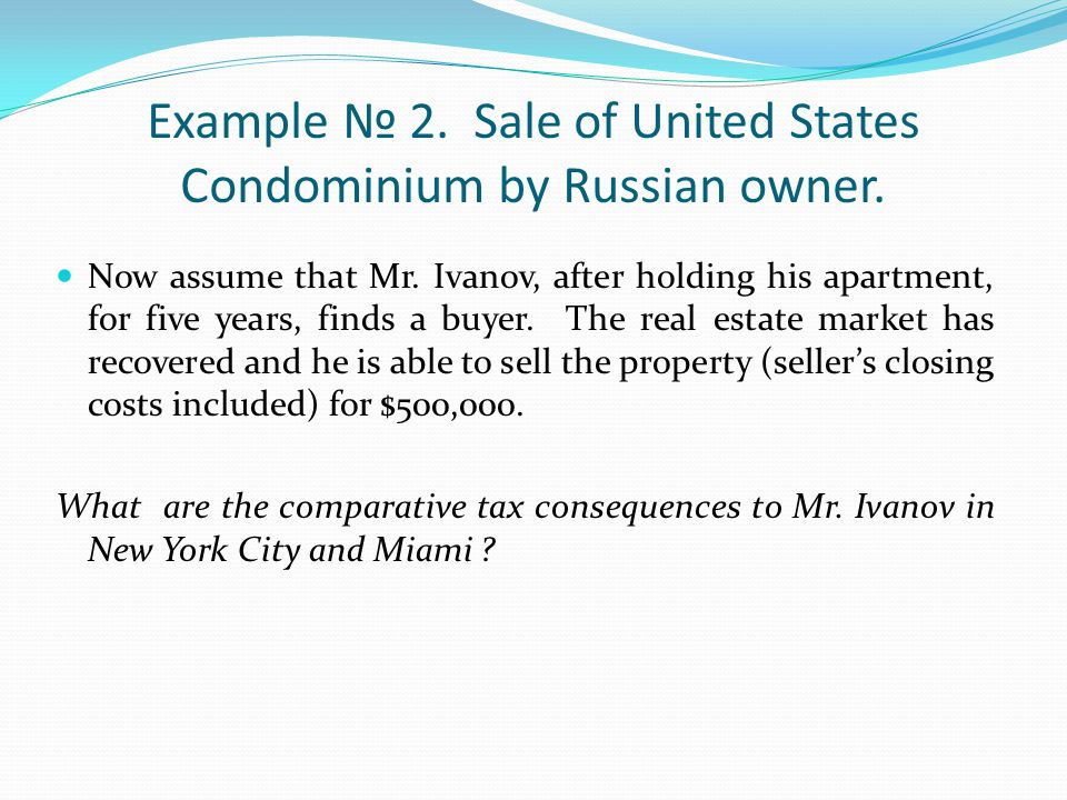 Example № 2. Sale of United States Condominium by Russian owner.