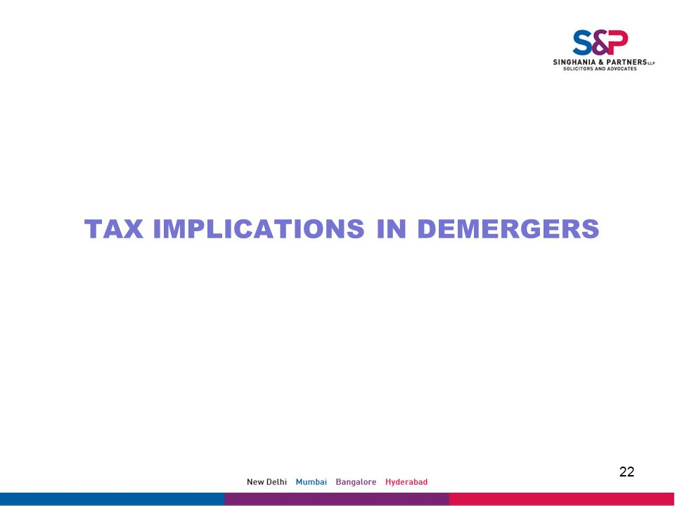 TAX IMPLICATIONS IN DEMERGERS 22