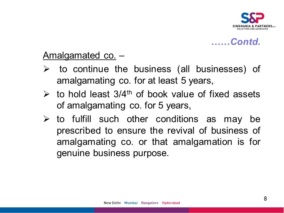 ……Contd. Amalgamated co. –  to continue the business (all businesses) of amalgamating co.