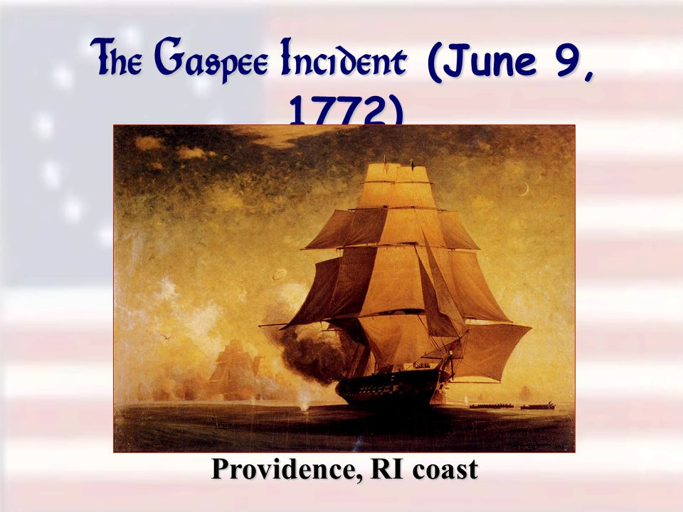 The Gaspee Incident (June 9, 1772) Providence, RI coast