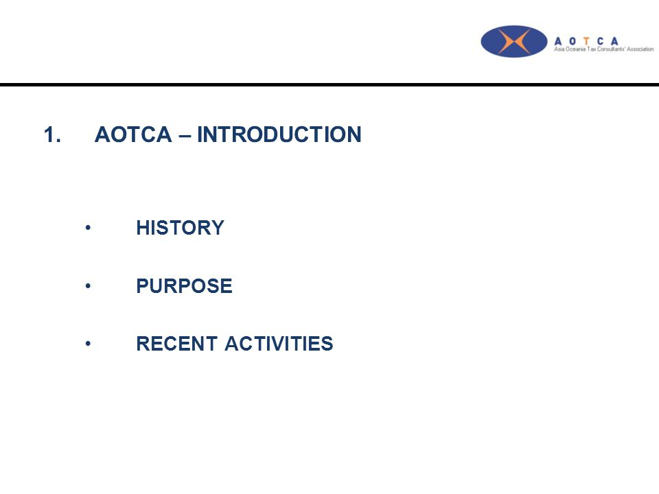 1.AOTCA – INTRODUCTION HISTORY PURPOSE RECENT ACTIVITIES