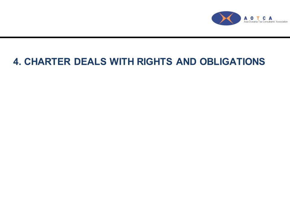 4.CHARTER DEALS WITH RIGHTS AND OBLIGATIONS